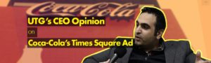 UTG's CEO Alan Wehbe talks about Coca-Cola's Signage on Times Square