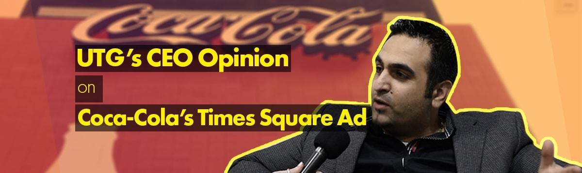 UTG's CEO Opinion on Coca-Cola's Times Square Ad