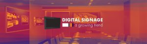 Digital Signage is a fast growing trend